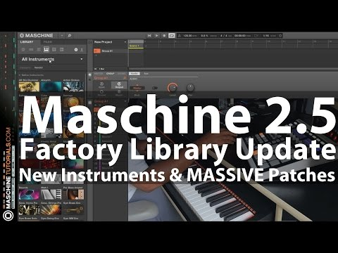 Maschine 2.5 Factory Library Update New Instruments & MASSIVE Patches