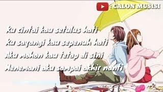Kucintai Kau Setulus Hati, TAKKAN TERGANTI - KANGEN BAND (Lirik by: CALON MUSISI)
