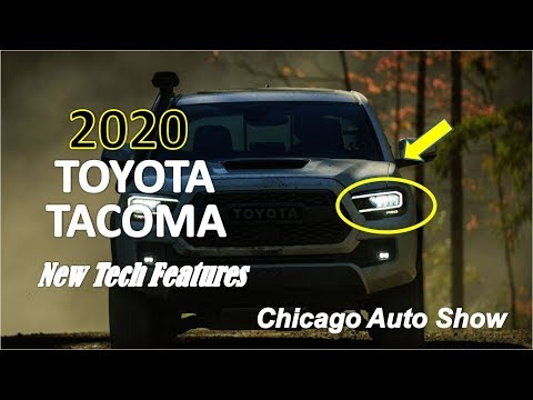 [Watch Now] 2020 Toyota Tacoma First Look : sports lots of new tech features at Chicago Auto Show