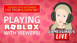 Playing Roblox with Viewers! | GamesGirlTV