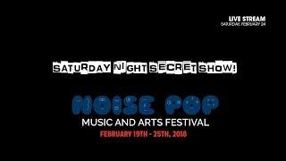 Noise Pop Saturday Night Secret Show! (Live on PressureDrop.tv)