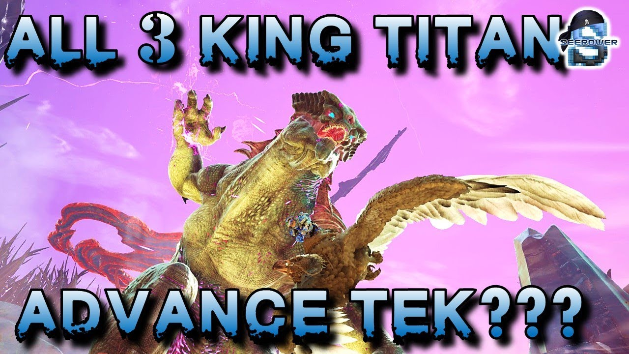 Killing All 3 King Titans Can You Unlock Advance Tek Youtube