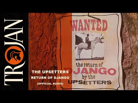 The Upsetters - Return of Django (Official Audio)