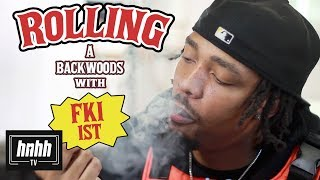 How to Roll a Backwoods with FKi 1st (HNHH)