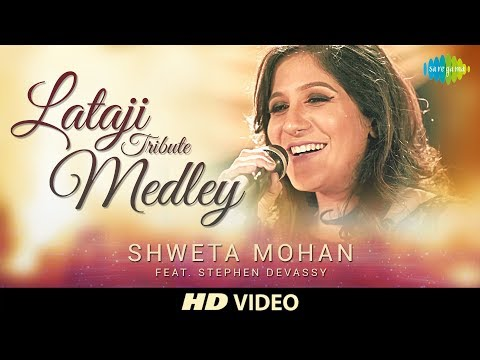 Lata ji Tribute Medley | Cover | Shweta Mohan Feat. Stephen Devassy | HD Video