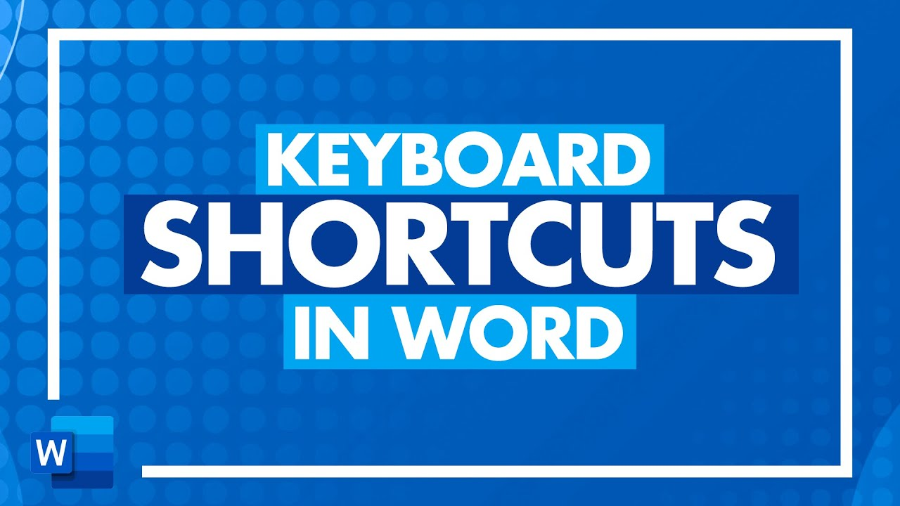 Keyboard Shortcuts in Word – How to Use and Customize Shortcuts in Word