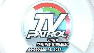 TV Patrol Southern Central Mindanao - October 18, 2019