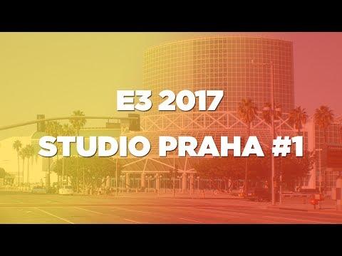 E3 2017: Studio Praha #1