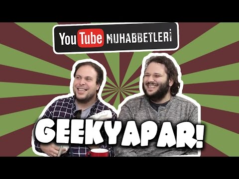 GEEKYAPAR - YouTube Muhabbetleri #49