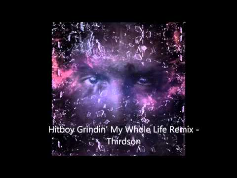 Hitboy Grindin' My Whole Life Remix   Thirdson