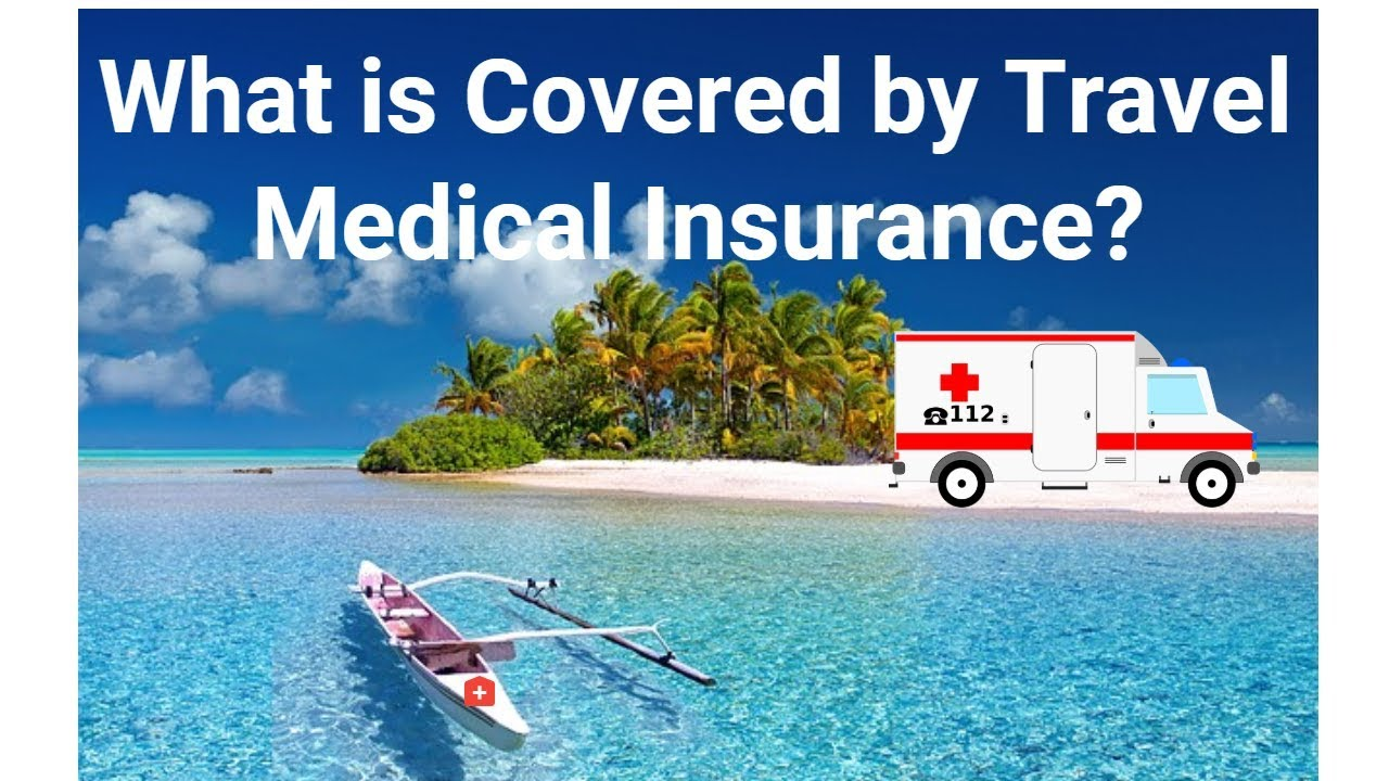 What is Covered by Travel Medical Insurance/Visitors ...