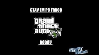 GTAV Roda em PC Fraco?SIM!
