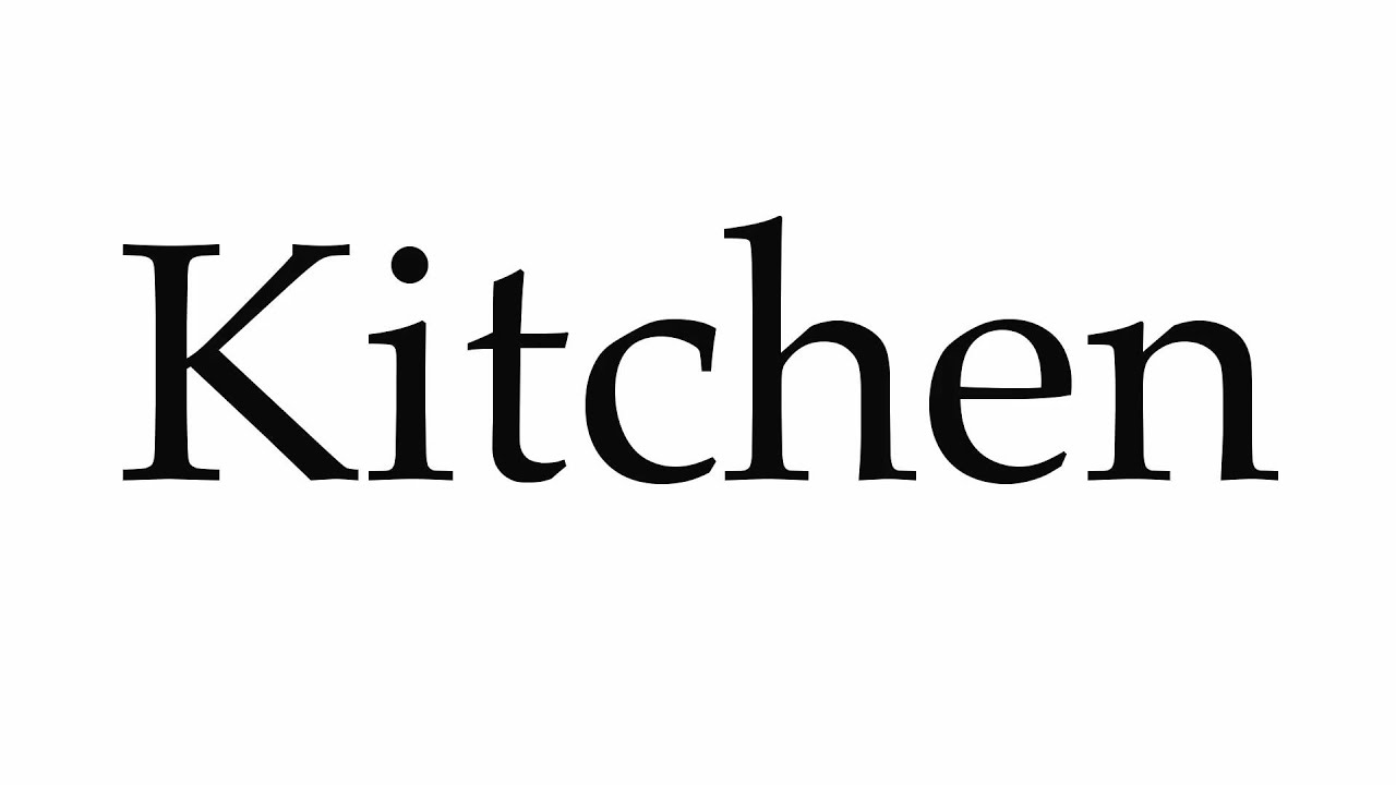 How to Pronounce Kitchen