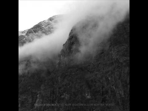 Falls of Rauros - The Light That Dwells In Rotten Wood