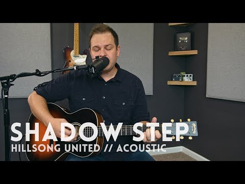 Shadow Step (Hillsong United) - acoustic one-take
