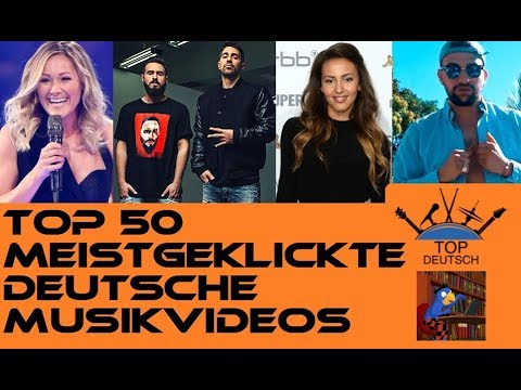 TOP 50 meistgeklickte DEUTSCHE Musikvideos