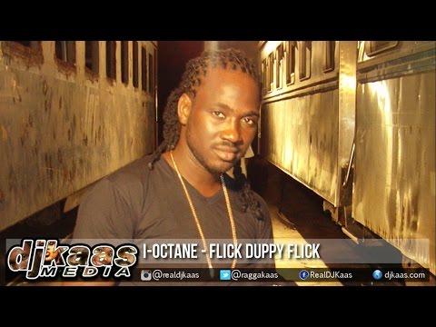 I-Octane - Flick Duppy Flick ▶Pandora Riddim ▶Studio Vibez ▶Dancehall 2015