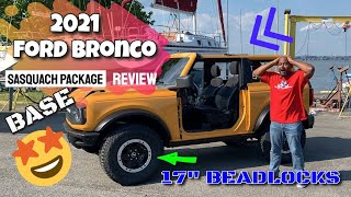 2021 FORD BRONCO BASE W/SASQUATCH PACKAGE REVIEW!!