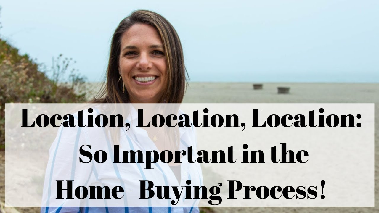 Location, Location, Location: So Important in the Home-Buying Process