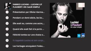 Video Luchini lit Flaubert: Un cœur simple download MP3, 3GP, MP4, WEBM, AVI, FLV Oktober 2017