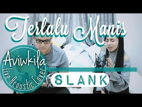 Slank - Terlalu Manis (Live Acoustic Cover By Aviwkila)
