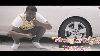 Download T.G.R Ant - Wrong or Right(official video)