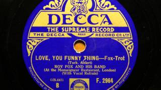 Love you funny thing Roy Fox and his Band