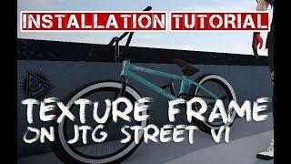 как изменить текстуру frame на JTG Street V1 для игры BMX STREETS PIPE 2.0.0