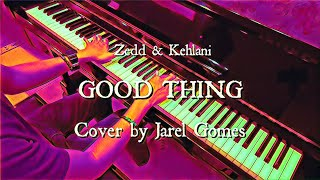 Zedd & Kehlani - Good Thing (Jarel Gomes Piano)
