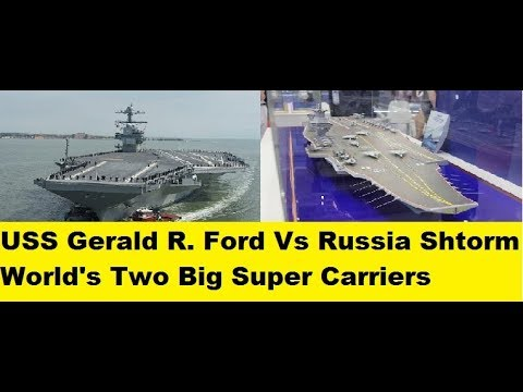 Russian Shtorm Aircraft Carrier VS USS Gerald R  Ford Carrier