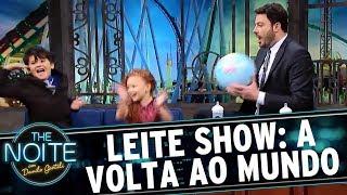Leite Show: Volta ao mundo | The Noite (31/07/17)