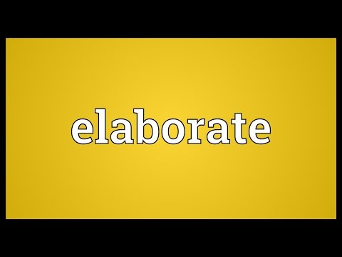 Elaborate Meaning