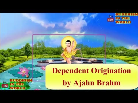 Dependent Origination By Ajahn Brahm .Dharma Talks