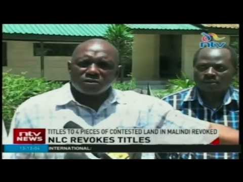 NLC revokes titles to 4 pieces of contested land in Malindi