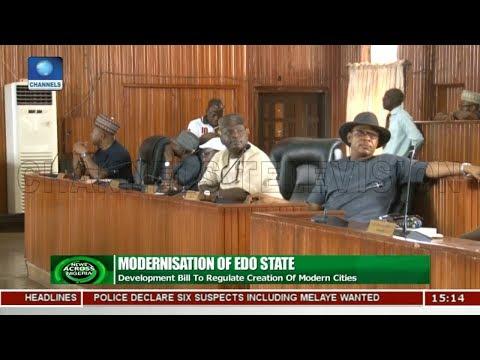 Edo Assembly Debate Creation Of Modern Cities |News Across Nigeria|