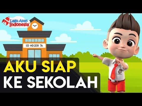Lagu Anak - Aku Siap Ke Sekolah - Lagu Anak Indonesia