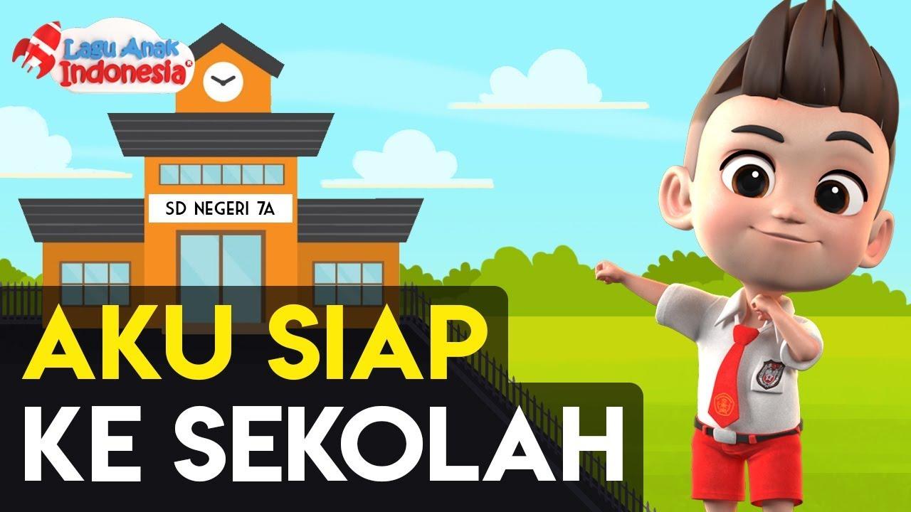 Lagu Anak Aku Siap Ke Sekolah Lagu Anak Indonesia Nursery Rhymes اذهب إلى أغنية المدرسة