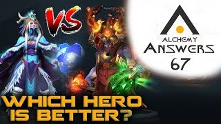 Alchemy Answers 67: How to Compare Heroes & Maintaining a Game-Winning Attitude!
