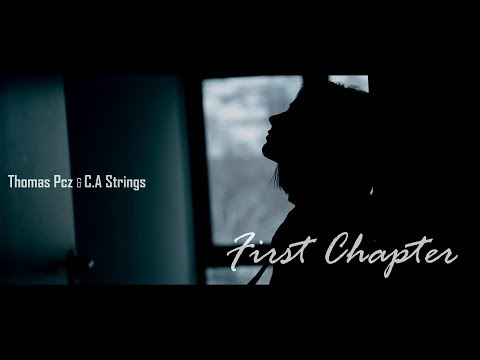Thomas Pcz & C.A Strings - First Chapter (Official Music Video)