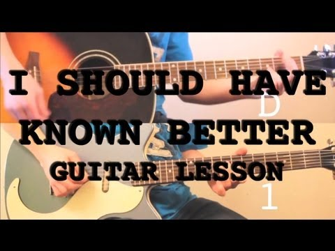 I Should Have Known Better - Guitar Lesson - YouTube