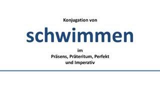 SCHWIMMEN - Konjugation deutscher Verben/Conjugation of German verbs