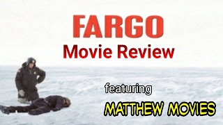 Fargo - Movie Review feat. Matthew Movies