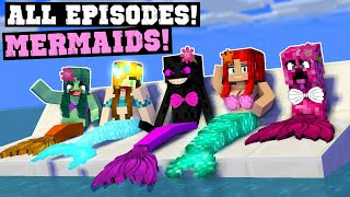 Mermaids Life All Episodes! - Funny Minecraft Animation