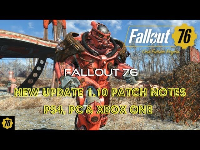 Fallout 76 | New Update 1.10 Patch Notes | PS4, PC & Xbox One | February 19, 2019
