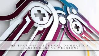 DJ Tsar 404 - Eternal Damnation (Instrumental Version)