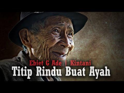 Titip Rindu Buat Ayah | Ebiet G Ade | Kintani | Cover Video
