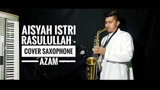 Download lagu Aisyah Istri Rasulullah - saxophone cover ( Azam )