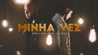 Ton Carfi e Livinho - Minha Vez (Clipe Oficial) thumbnail