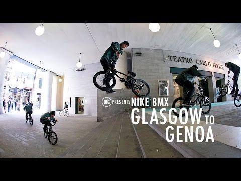 Nike BMX - Glasgow To Genoa