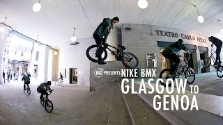 Nike BMX - Glasgow To Genoa(Nike BMX - Glasgow To Genoa / Subscribe to the DIG channel for more videos - http://bit.ly/DigBMX DIG online store - http://bit.ly/1OY6niJ When we got the word ..., 2016-05-09T09:21:34.000Z)